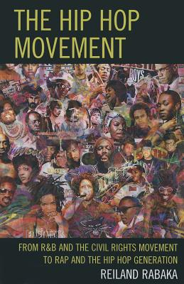 The Hip Hop Movement By Rabaka, Reiland