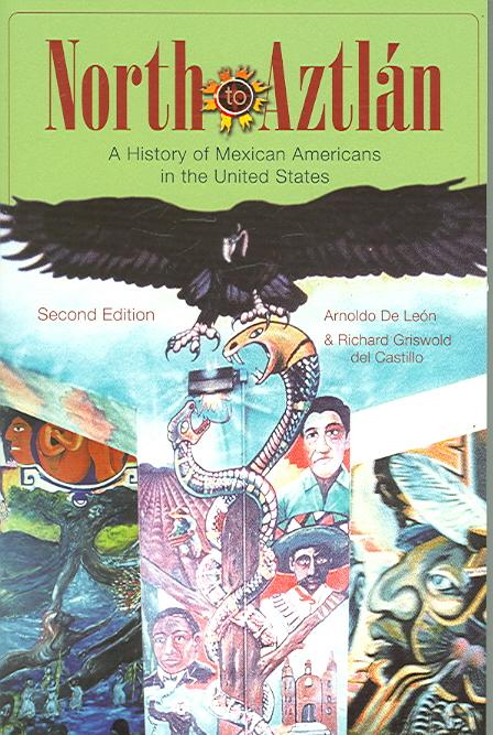 North to Aztlan By De Leon, Arnoldo/ Griswold Del Castillo, Richard
